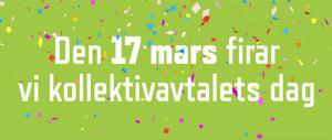 Kollektivavtalets dag – den 17 mars